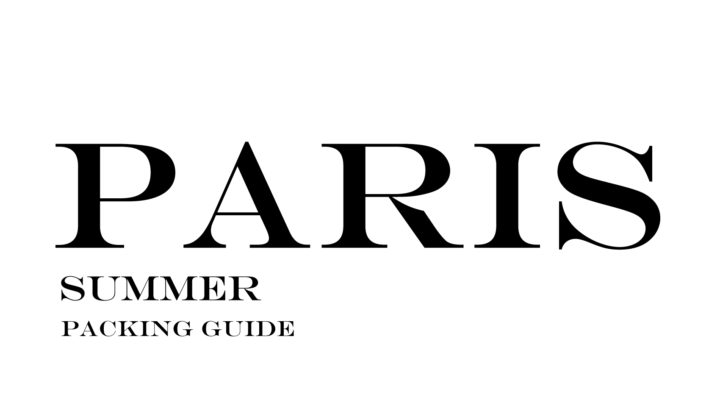 What to Wear to Paris in the Summer
