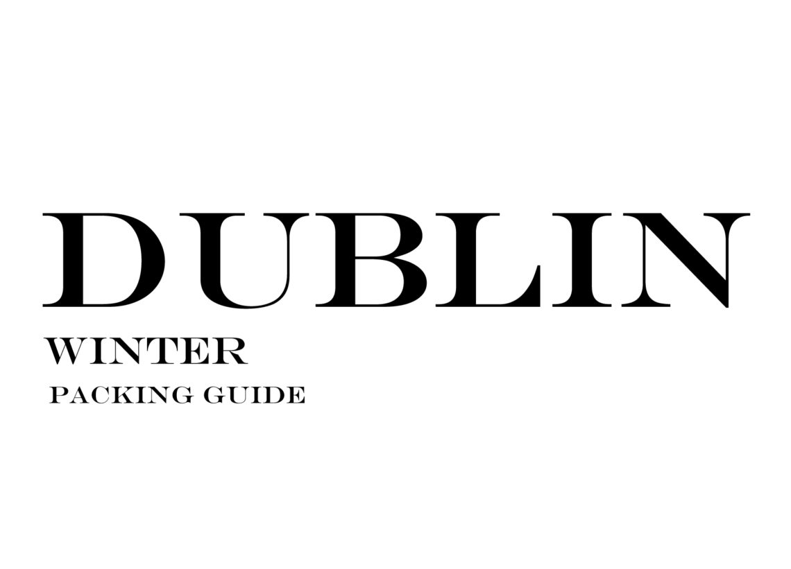 What to Wear to Dublin in the Winter