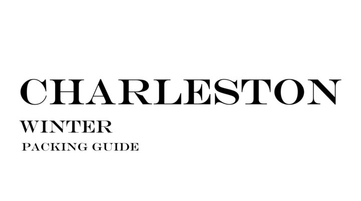 What to Wear to Charleston in the Winter