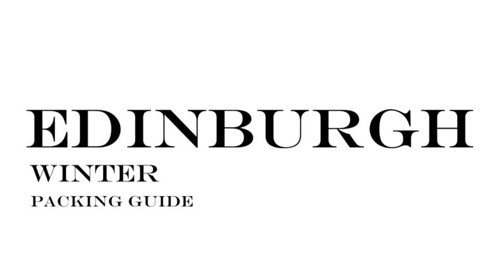 What to Wear to Edinburgh in the Winter