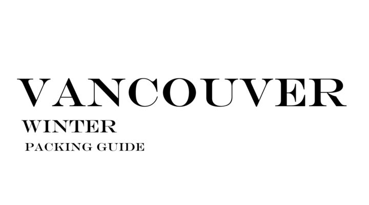 What to Wear to Vancouver in the Winter