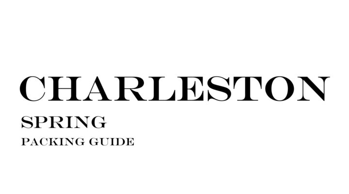 What to Wear to Charleston in the Spring