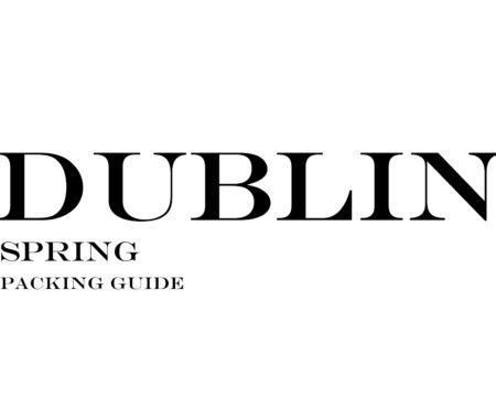 What to Wear to Dublin in the Spring