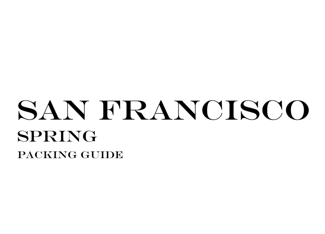What to Wear to San Francisco in the Spring - Outfits For Travel