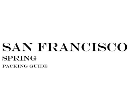 What to Wear to San Francisco in the Spring