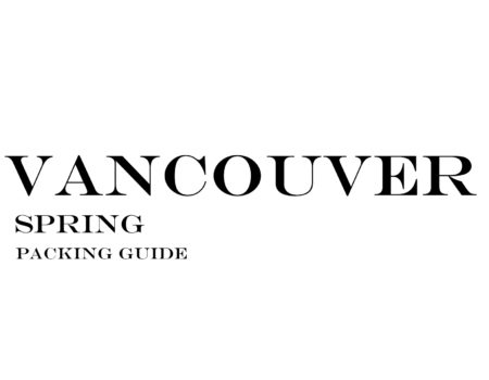 What to Wear to Vancouver in the Spring
