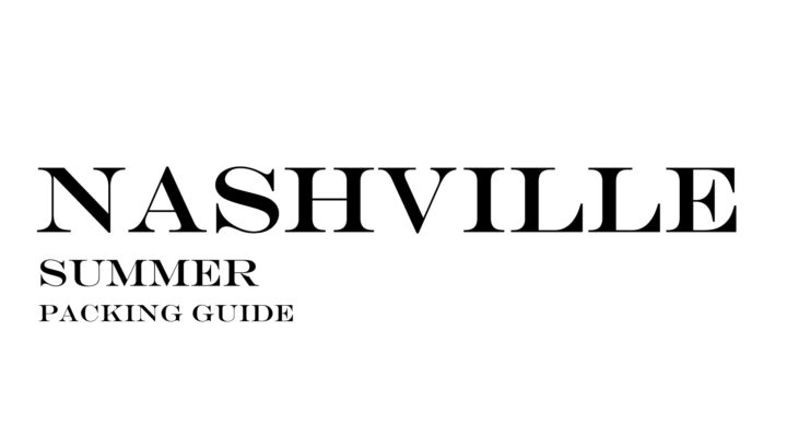What to Wear to Nashville in the Summer
